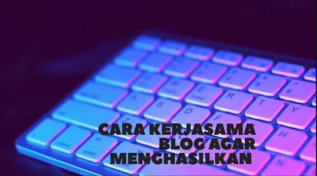 cara kerjasama blog