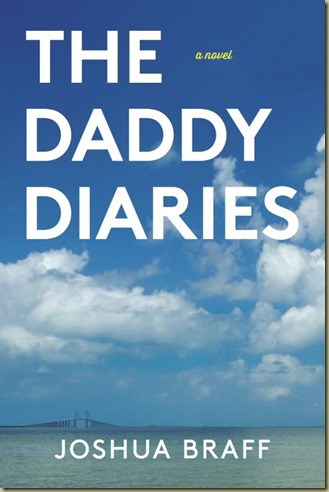 The Daddy Diaries by Joshua Braff - Thoughts in Progress