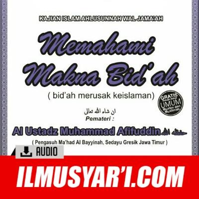[AUDIO] Memahami Makna Bid'ah - Ustadz Muhammad Afifuddin