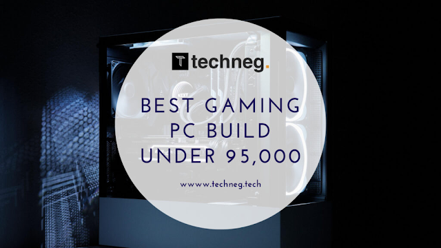 Best Gaming PC Build under 95000 in India with Monitor and Accessories