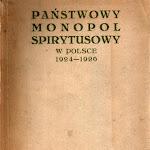 """Czesław Chorzelski """"Państwowy Monopol Spirytusowy w Polsce 1924-1926"""", PMS, Warszawa 1928.jpg"""