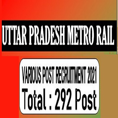 Uttar Pradesh Metro Rail Corporation (UPMRC) Varoius Post Recruitment 2021 Online Application Form