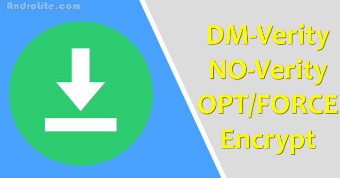Download DM-Verity No-Verity (Opt/Force) Encrypt Terbaru