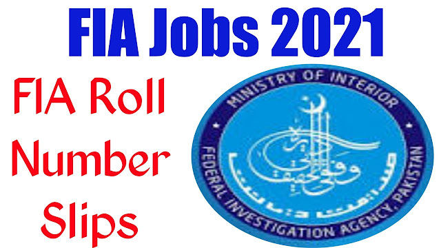 FIA Roll Number Slip 2021 Constable ASI LDC/UDC Sub Inspector