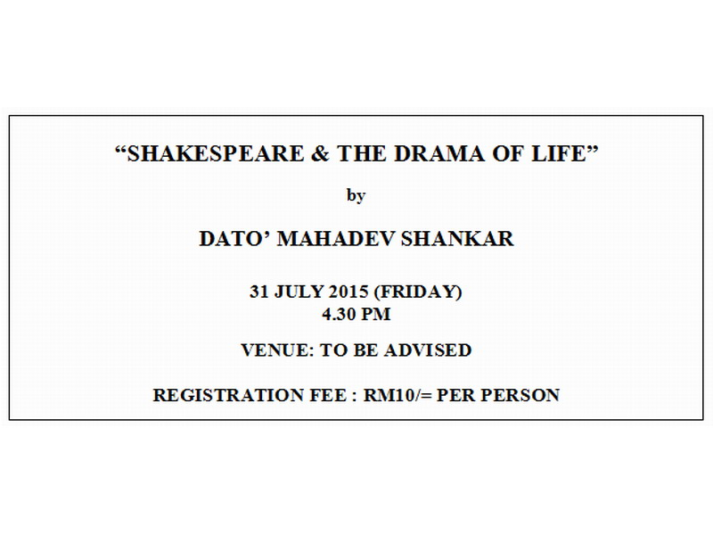 "Announcement: Perak Academy Lectures - ""Shakespeare & The Drama of Life"" by Dato' Mahadev Shankar"