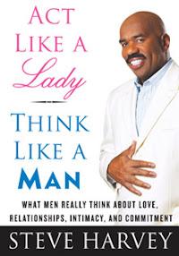 Cover of Steve Harvey's Book Act Like A Lady Think Like A Man