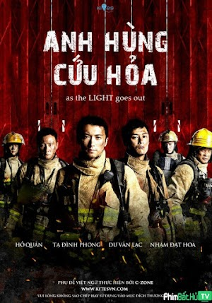 Phim Anh Hùng Cứu Hỏa - As The Light Goes Out (2014)