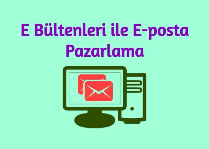 E Bültenleri ile E-posta Pazarlama