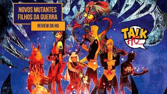 Os Novos Mutantes - Filhos da Guerra - Review