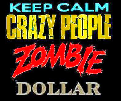 INFO-AWARENESS-CRAZY-PEOPLE-ZOMBI-DOLLAR.JPG