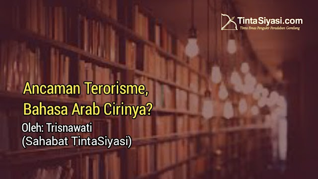 Ancaman Terorisme, Bahasa Arab Cirinya?