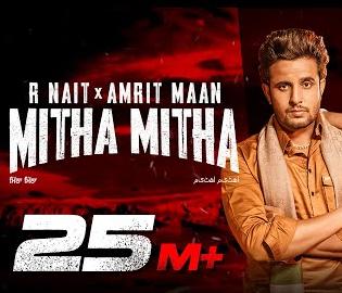 Mitha Mitha Lyrics - Amrit Maan, R Nait