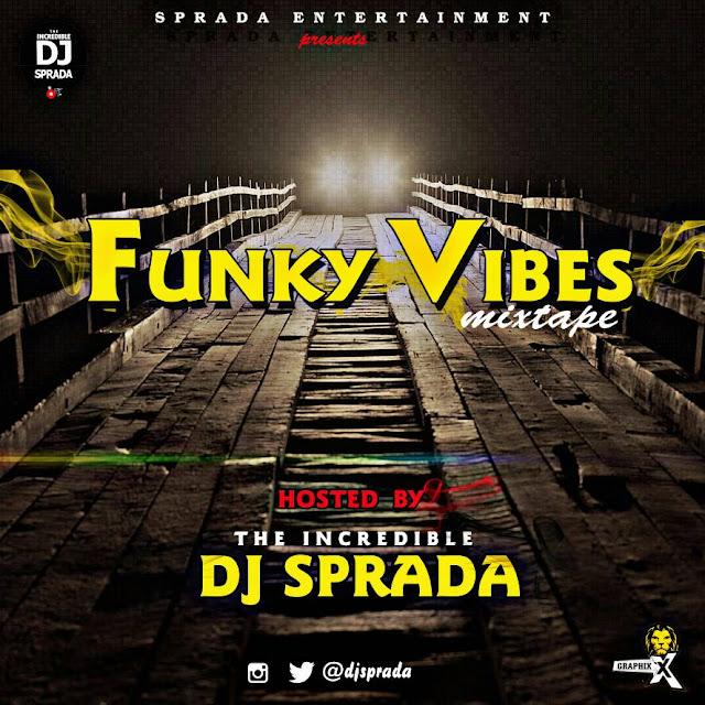 Dj Sprada - Funky Vibes Mixtape (DOWNLOAD)