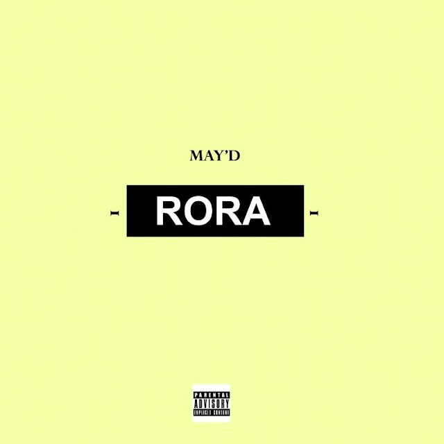 [Music] May D – Rora | @MisterMayD