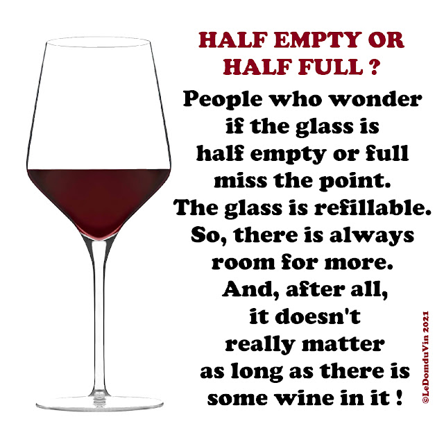 Half empty or half full? by and for ©LeDomduVin 2021