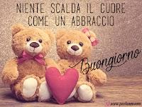 buongiorno amore persone speciali orsacchiotti peluches cuore niente scalda il cuore come un abbraccio.jpg
