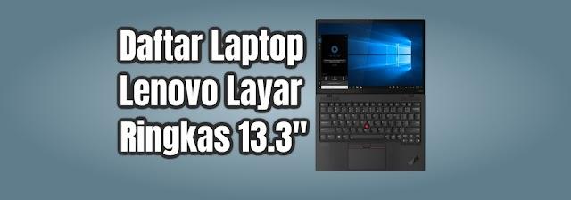 "Daftar Laptop Lenovo Layar Ringkas 13.3"" (2021)"
