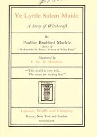 Cover of Pauline Bradford Mackie Hopkins's Book Ye Lyttle Salem Maide A Story of Witchcraft OCR Version