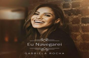 Baixar Eu Navegarei MP3 – Gabriela Rocha