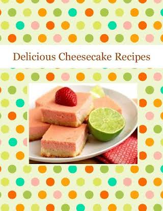Delicious Cheesecake Recipes