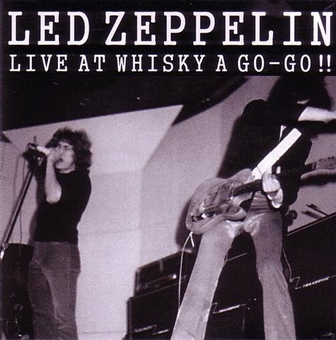 Led Zeppelin - Whisky A Go-Go, Los Angeles, 5 January 1969 (CD
