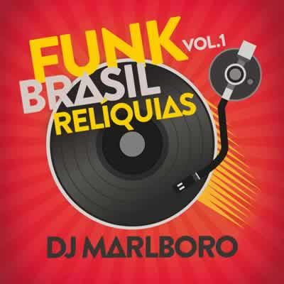 DJ Marlboro - Funk Brasil Relíquias (Vol. 1) Torrent