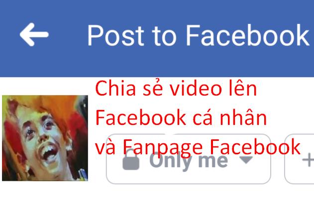 Cách đăng video lên Facebook cá nhân và Fanpage