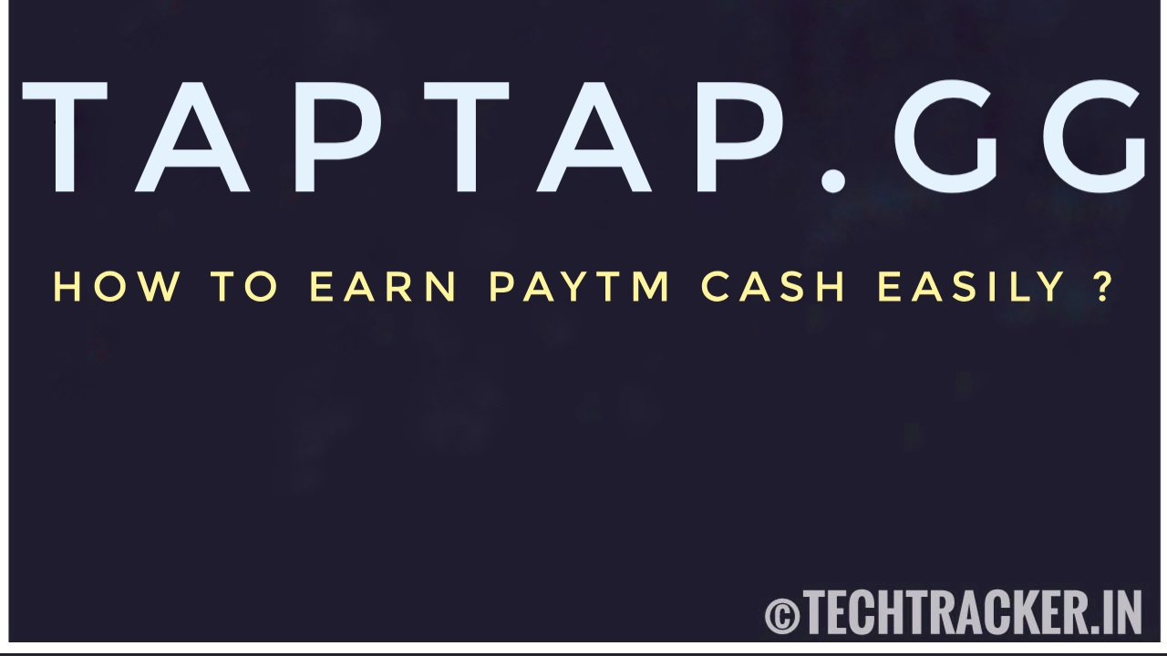 TapTap.GG - How To Earn PayTM Cash Easily ?