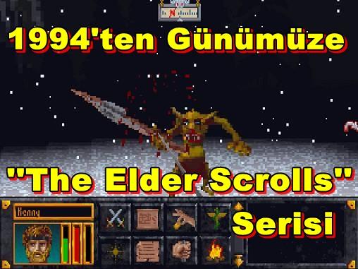 1994'ten Günümüze The Elder Scrolls Serisi