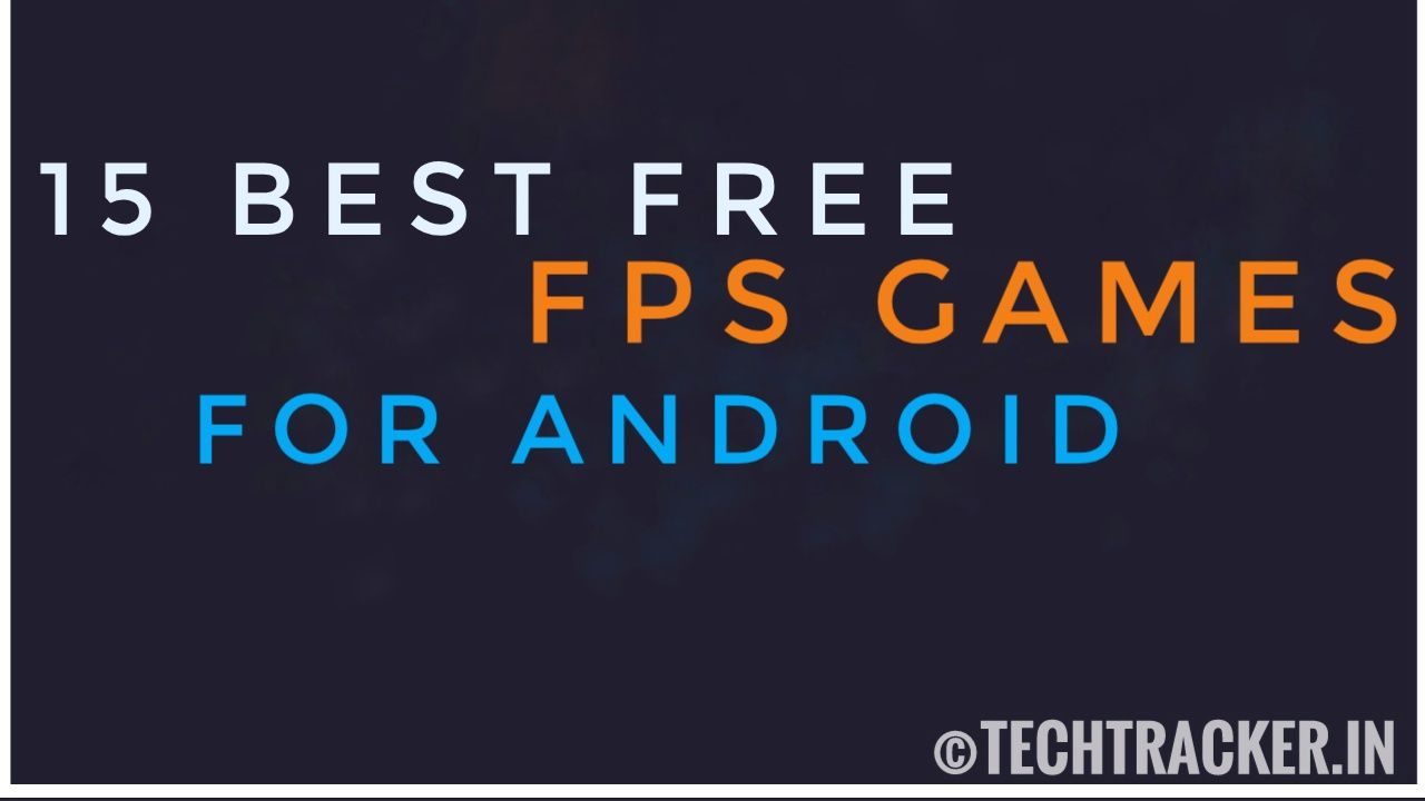 15 Best Free FPS Games For Android - 2020