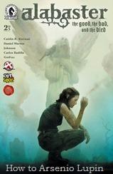 Actualización 05/03/2017: Gracias a Gin Fizz, el tradumaquetador numero uno del personaje creado por Caitlín R. Kiernan, les presentamos la segunda parte de Alabaster: The Good, The Bad and The Bird.