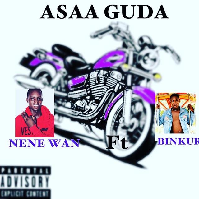 Nene Wan ft Binkur - Asaa Guda