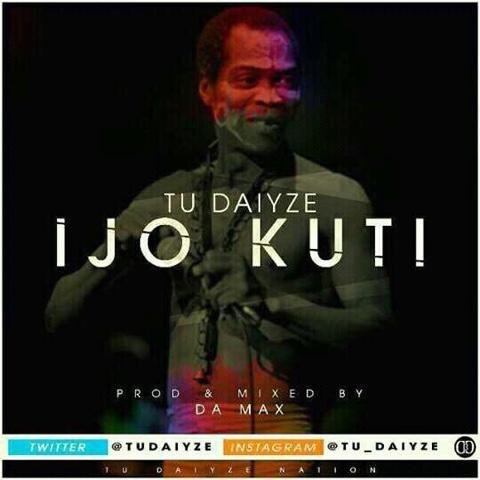 """ANTICIPATE """"IJO KUTI"""" by TU DAIYZE"""