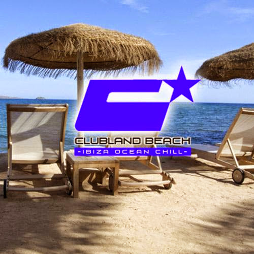 Clubland Beach - Ibiza Ocean Chill (2013)