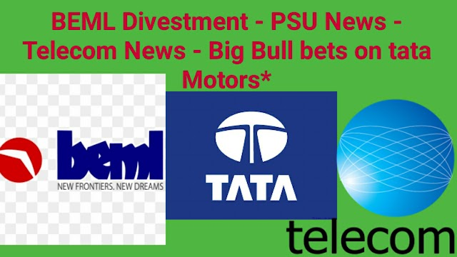 BEML Divestment | PSU News | Telecom News | Big Bull bets on tata Motors2021 ke first week me bahut saare news