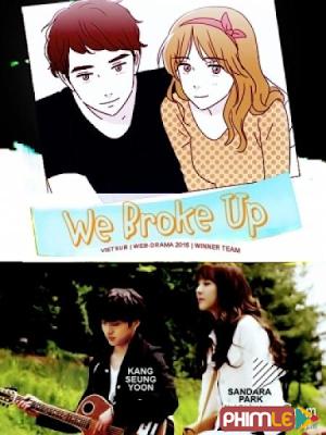 Phim We Broke Up - We Broke Up (2015)