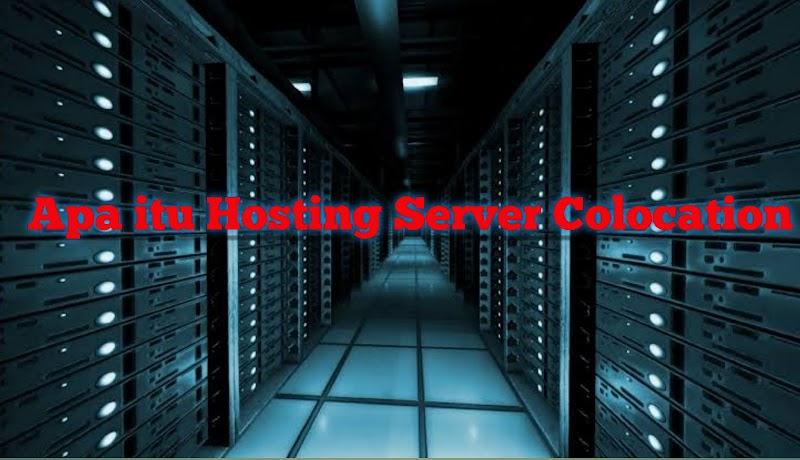 Apa itu Hosting Server Colocation