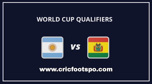 World Cup Qualifiers: Argentina Vs Bolivia Stream Online  Free Match Preview and Lineup.