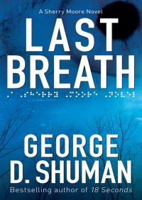Last Breath By George Shuman