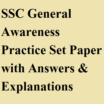 SSC General Awareness Practice Set Paper with Answers & Explanations