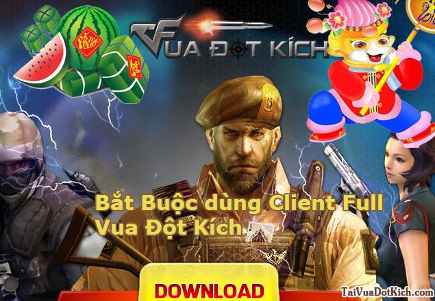 Bắt buộc dùng client FULL Vua đột kích để chơi