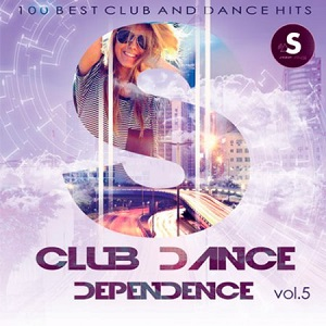 Club Dance Dependence Vol.5 - 2017 Mp3 indir
