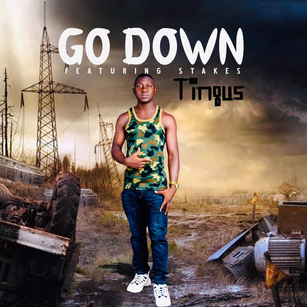 Music : Tingus Ft Stakes - Go Down