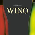 """André Dominé """"Wino"""", Wydawnictwo Olesiejuk, wyd. 3, Ożarów Mazowiecki 2014.jpg"""