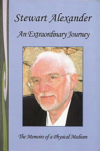 An Extraordinary Journey The Memoirs Of A Physical Medium 2010 By Stewart Alexander