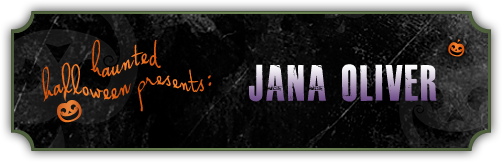Haunted Halloween with Jana Oliver and a giveaway!