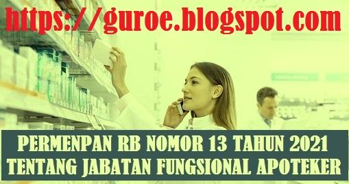 PERMENPAN NOMOR 13 TAHUN 2021 TENTANG JABATAN FUNGSIONAL APOTEKER DAN ANGKA KREDITNYA