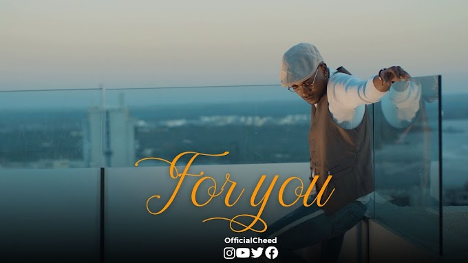 VIDEO | Cheed Ft. Marioo – FOR YOU| Download new song