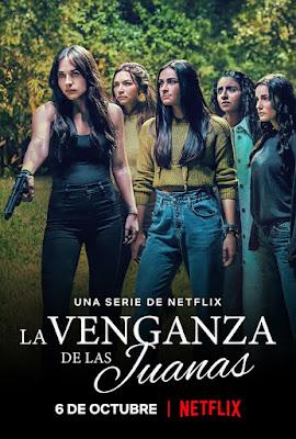 La venganza de las Juanas Netflix