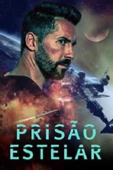 Baixar Filme Prisão Estelar (2018) Dublado Torrent Grátis